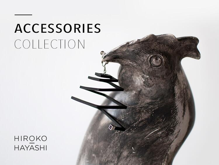 ACCESSORIES COLLECTION | HIROKO HAYASHI(ヒロコ ハヤシ)