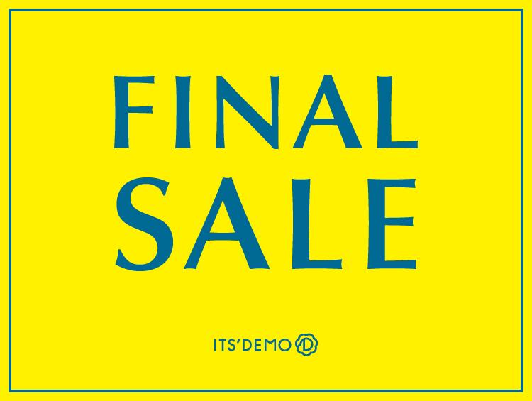 FINAL★SALE! | ITS' DEMO(イッツデモ)
