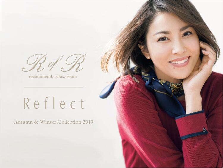 R of R -Autumn&Winter Collection 2019- | Reflect(リフレクト)