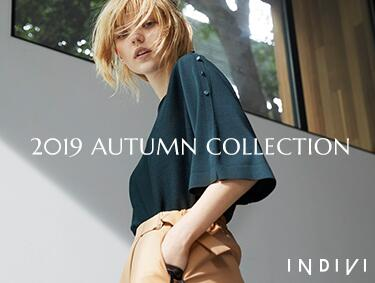 2019 AUTUMN SEASON | INDIVI(インディヴィ)