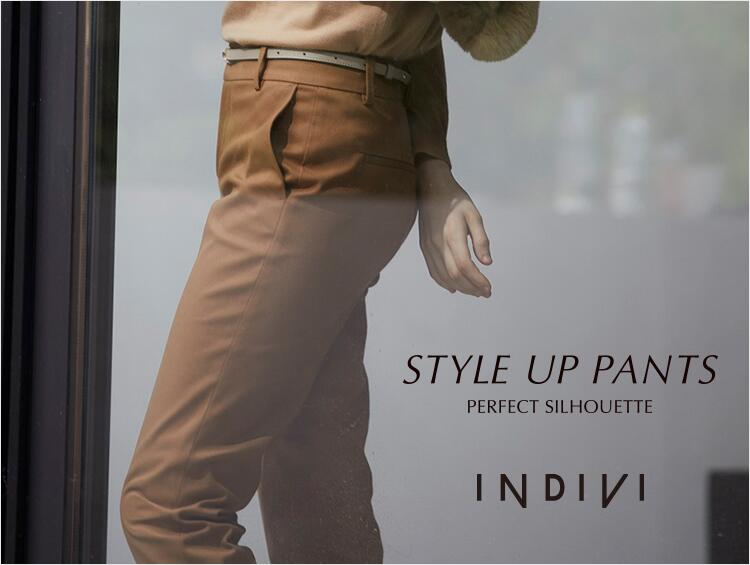 STYLE UP PANTS | INDIVI(インディヴィ)