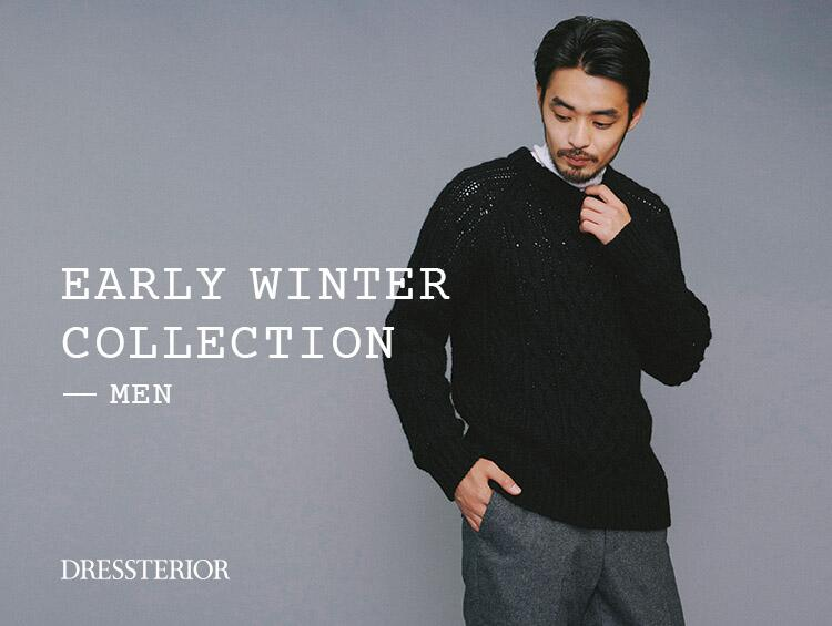 EARLY WINTER COLLECTION_MEN | DRESSTERIOR(ドレステリア)