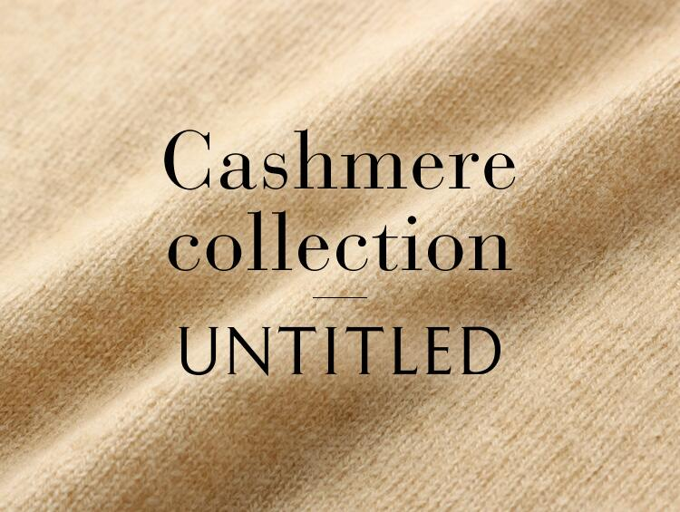Cashmere collection | UNTITLED(アンタイトル)