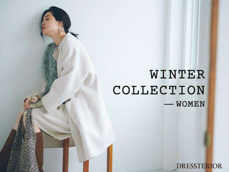 WINTER COLLECTION_WOMEN | DRESSTERIOR(ドレステリア)