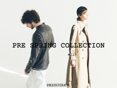 PRE SPRING COLLECTION | DRESSTERIOR(ドレステリア)