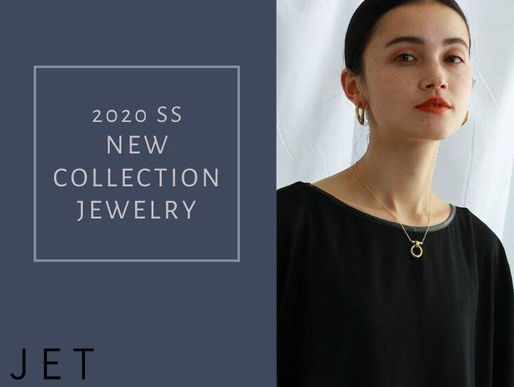 2020SS NEW COLLECTION JEWELRY | JET (ジェット)