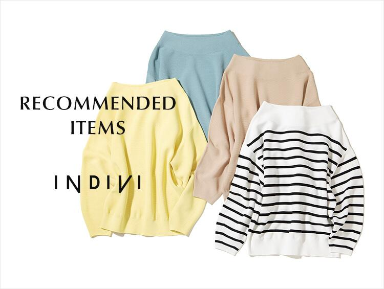 RECOMMENDED ITEMS | INDIVI(インディヴィ)