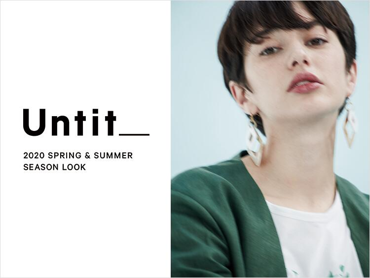 Untit_ 2020 SPRING & SUMMER SEASON LOOK | UNTITLED(アンタイトル)