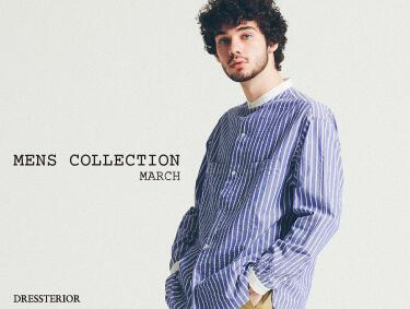 SPRING COLLECTION_MEN | DRESSTERIOR(ドレステリア)