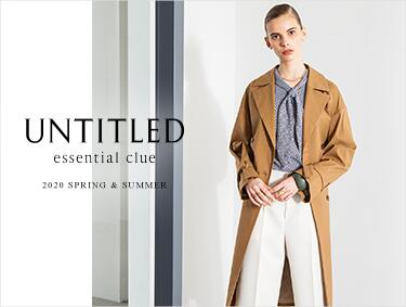 essential clue 2020 SPRING & SUMMER COLLECTION | UNTITLED(アンタイトル)