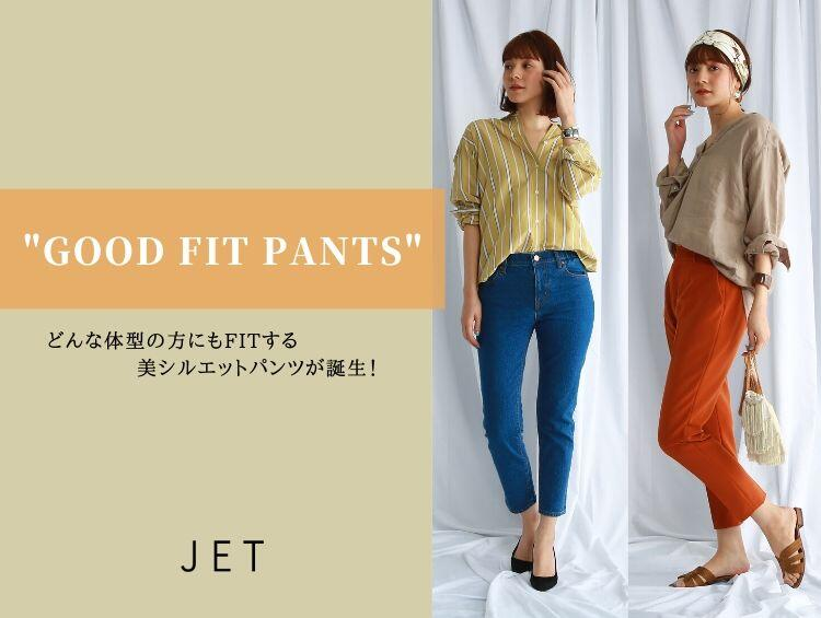 GOOD FIT PANTS | JET (ジェット)