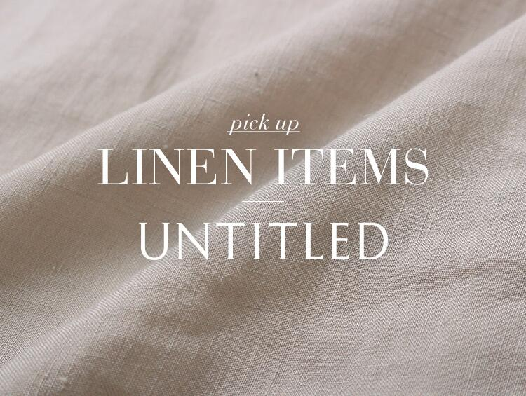 LINEN ITEMS | UNTITLED(アンタイトル)2020.04.10