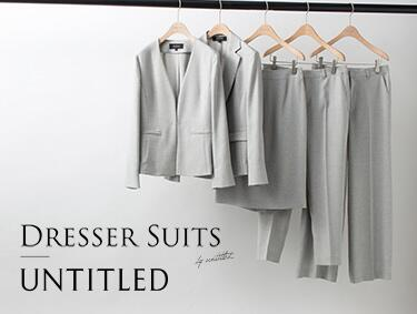DRESSER SUITS | UNTITLED(アンタイトル)
