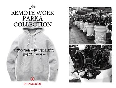 REMOTE WORK PARKA COLLECTION | DRESSTERIOR(ドレステリア)