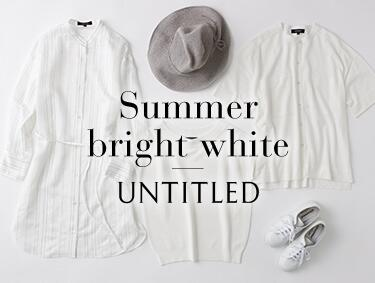 Summer bright white | UNTITLED(アンタイトル)