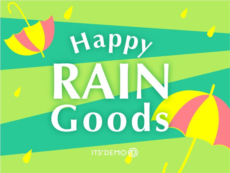 ★HAPPY!!RAINGOODS★ | ITS' DEMO(イッツデモ)