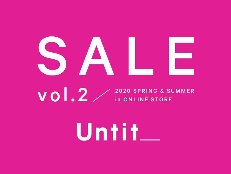Untit_2020 SPRING & SUMMER SALE vol.2 | UNTITLED(アンタイトル)