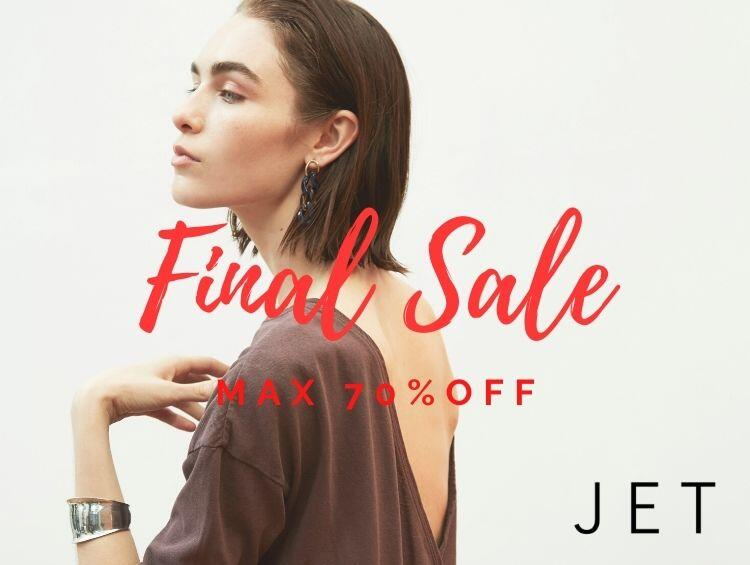FINAL SALE!! MAX 70%OFF!! | JET(ジェット)