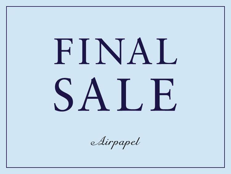 FINAL SALE START! | Airpapel (エアパペル)
