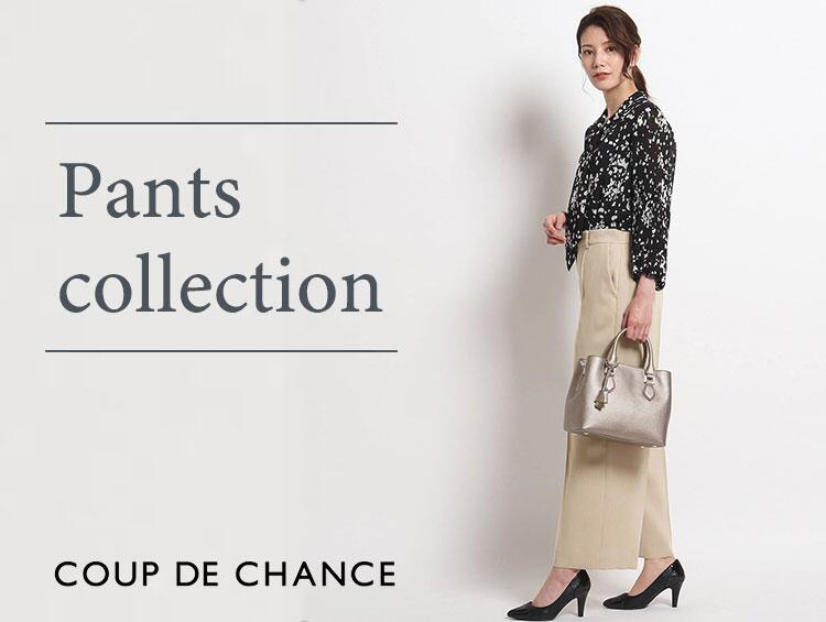 Pants collection | COUP DE CHANCE(クードシャンス)