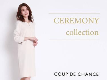 CEREMONY collection | COUP DE CHANCE(クードシャンス)