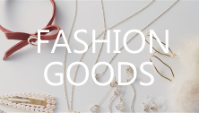 FASHION GOODS
