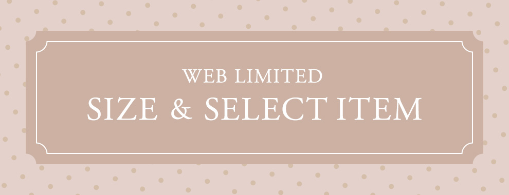 WEB LIMITED SIZE & SELECT ITEM