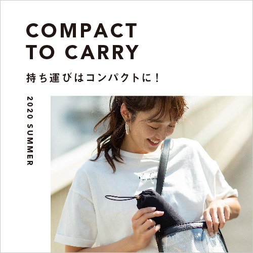 COMPACT TO CARRY~持ち運びはコンパクトに!
