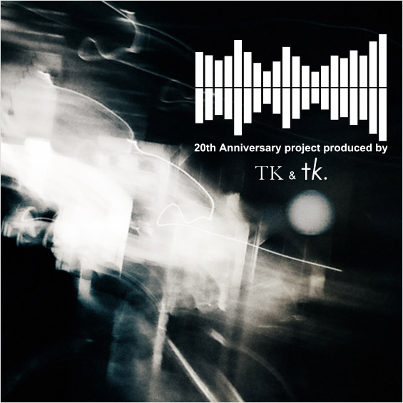 20th Anniversary Project TK & tk